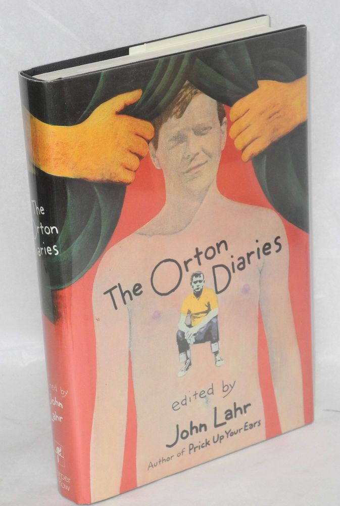 The Orton diaries; including the correspondence of Edna Welthorpe and others. Joe Orton, , John Lahr.