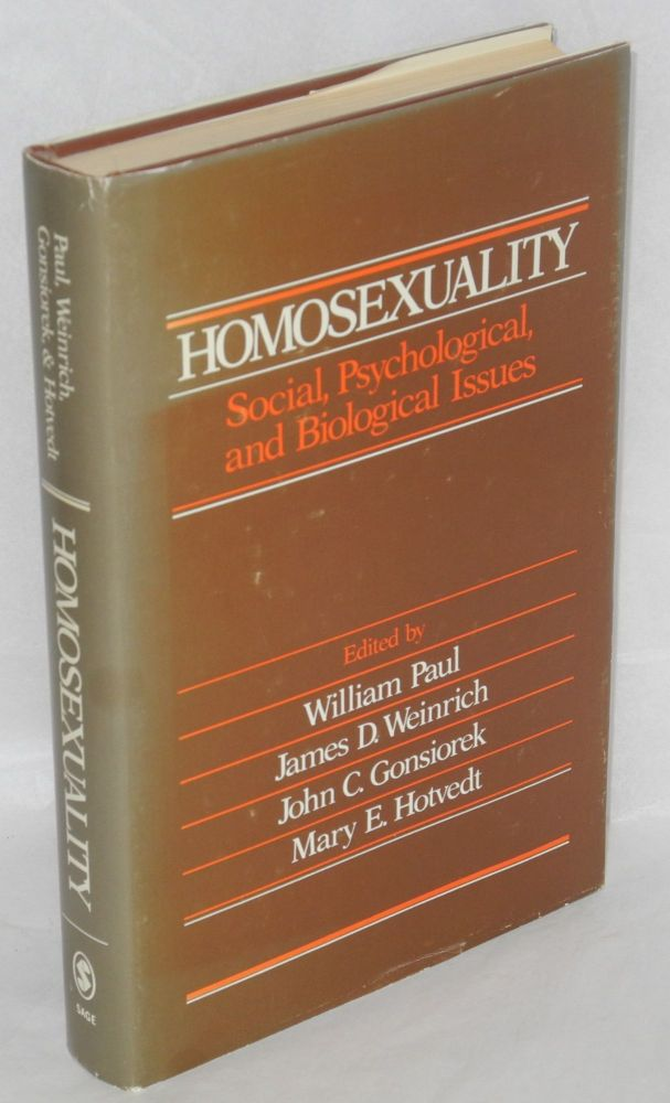 Homosexuality; social, psychological and biological issues. William Paul, eds, et. al.