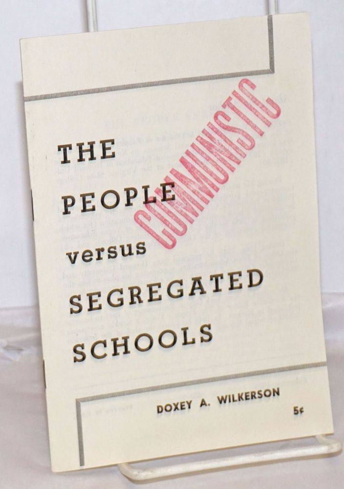 The people versus segregated schools. Doxey A. Wilkerson.