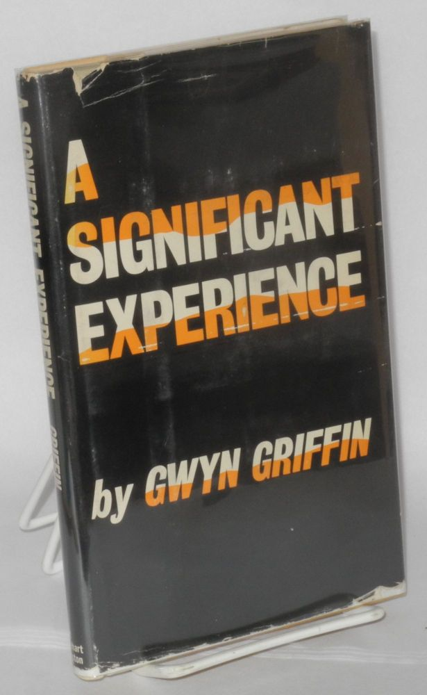 A significant experience. Gwyn Griffin.