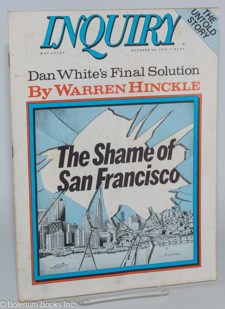 Inquiry: volume 2, number 18, October 29, 1979: Dan White's San Francisco, by Hinckle (cover title is Dan White's Final Solution). Williamson M. Evers, , Warren Hinckle.