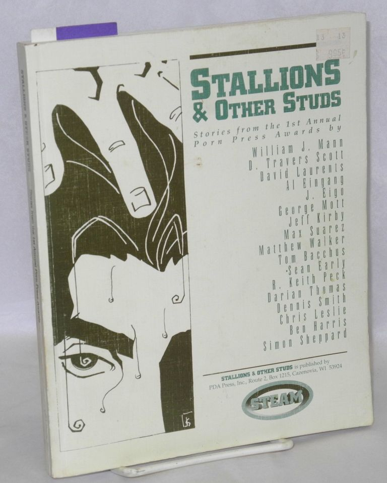 Stallions & other studs; stories from the 1st annual Porn Press Awards. William J. Mann, et. al, R. Keith Peck, Jeff Kirby.