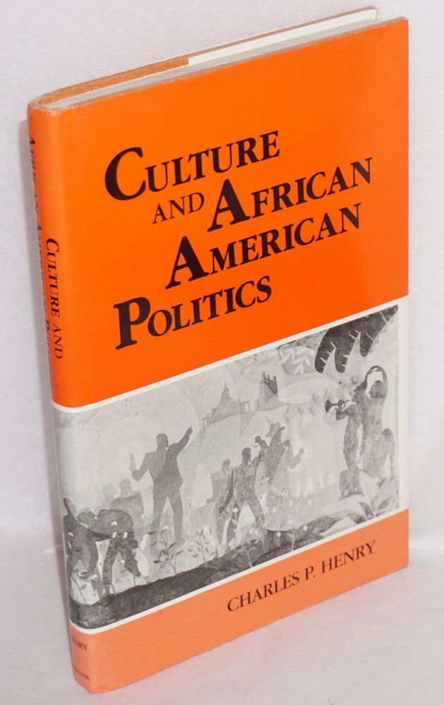 Culture and African American politics. Charles P. Henry.