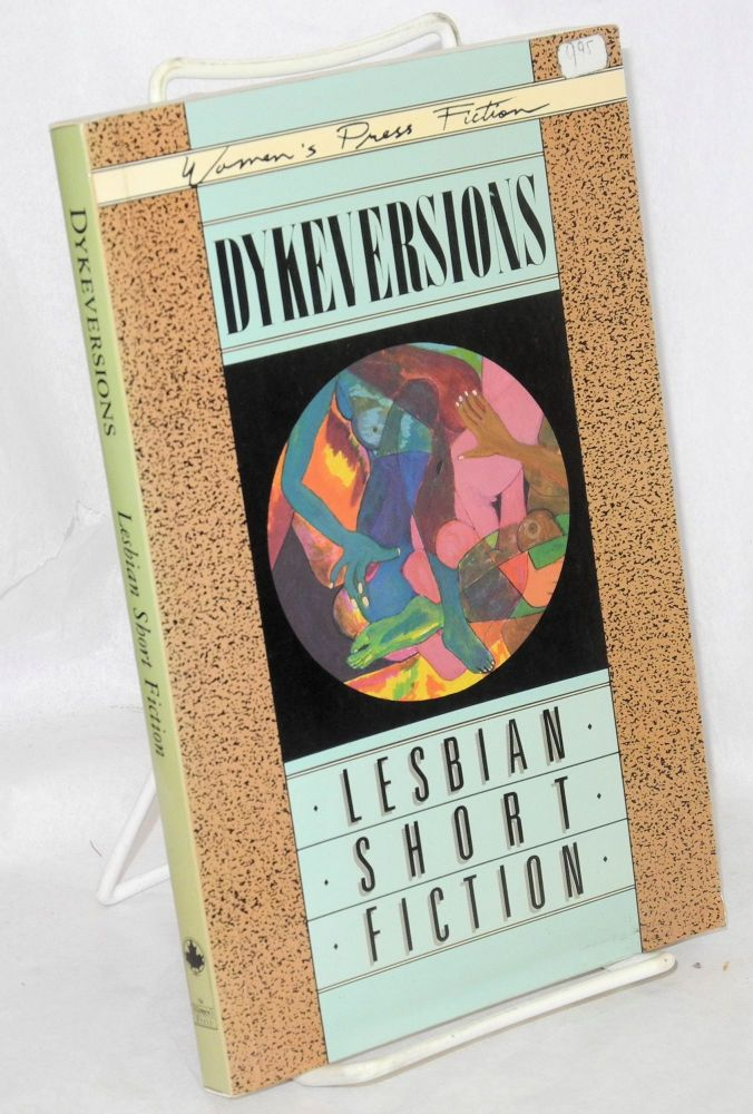 Dykeversion; lesbian short fiction. Lesbian Writing, Publishing Collective.