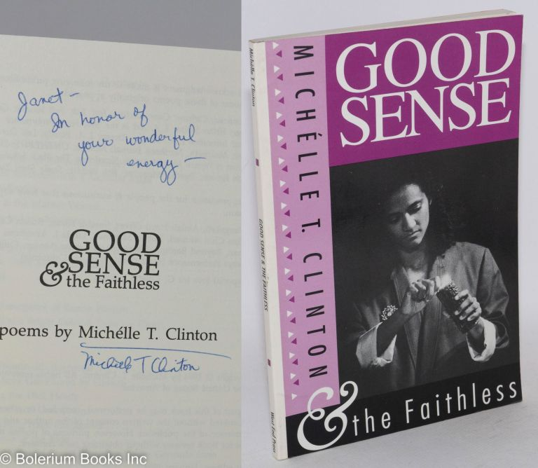 Good sense & the faithless, poems. Michélle Clinton.