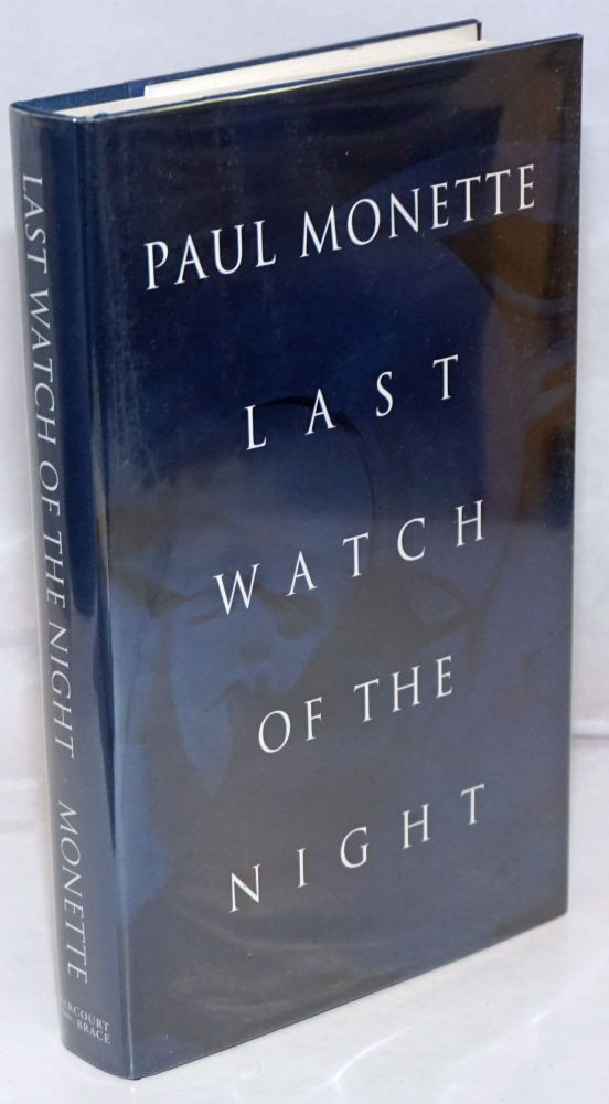 Last watch of the night; essays too personal and otherwise. Paul Monette.