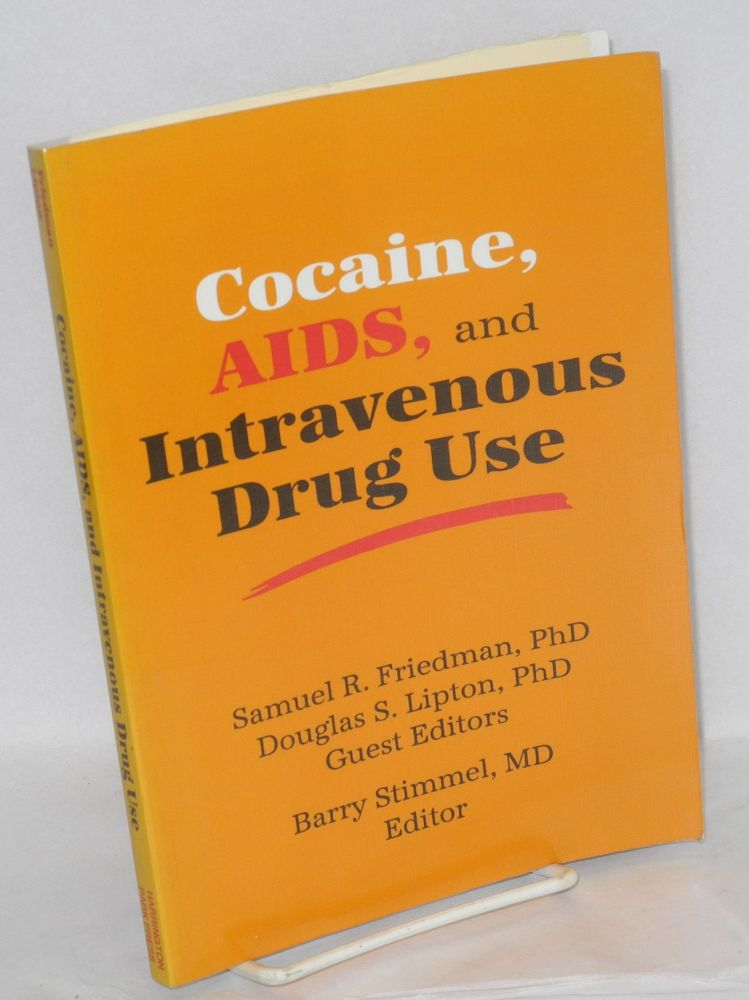 Cocaine, AIDS, and intravenous drug use. Samuel R. Friedman, Barry Stimmel.