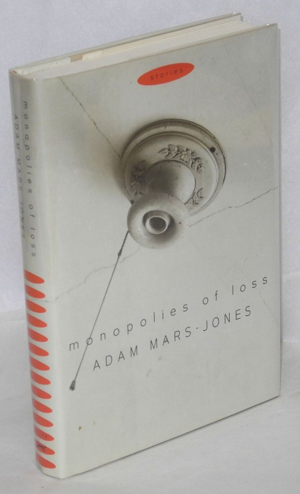 Monopolies of loss. Adam Mars-Jones.