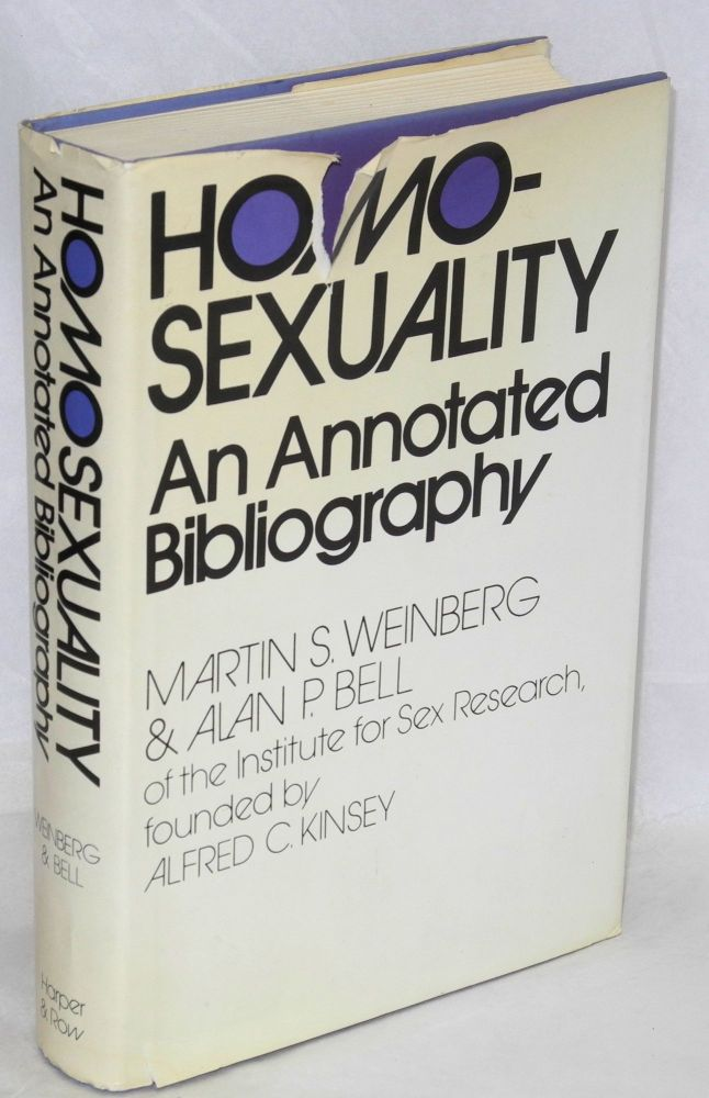 Homosexuality; an annotated bibliography. Martin S. Weinberg, Alan P. Bell.