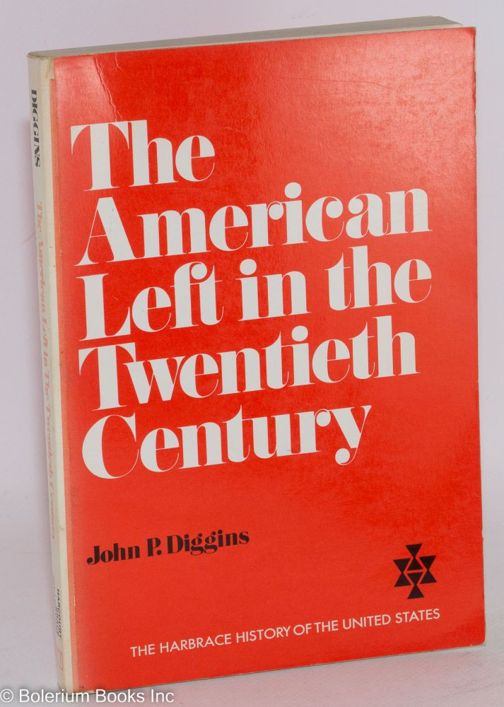 The American left in the twentieth century. John P. Diggins.