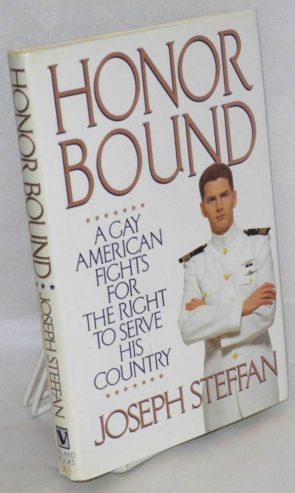 Honor bound; a gay American fights for the right to serve his country. Joseph Steffan.