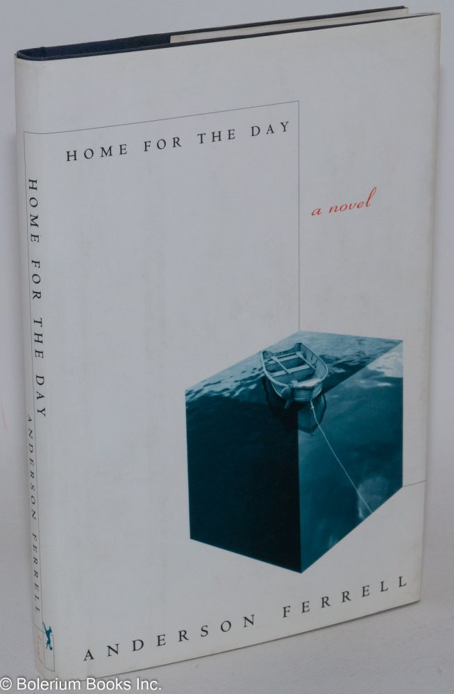 Home for the day; a novel. Anderson Ferrell.