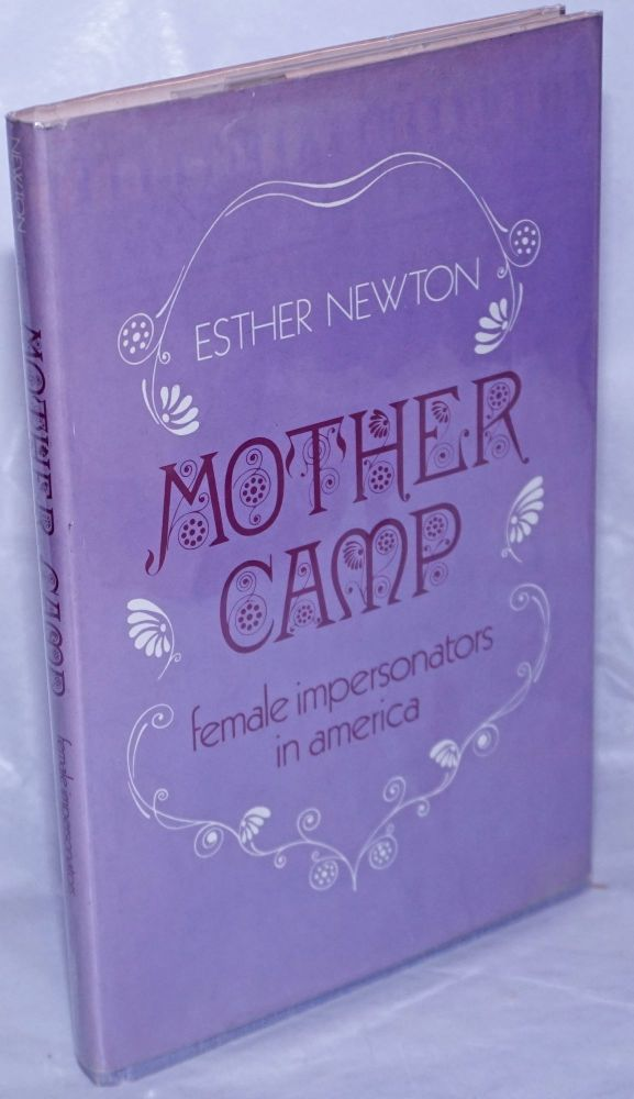 Mother camp: female impersonators in America. Esther Newton.