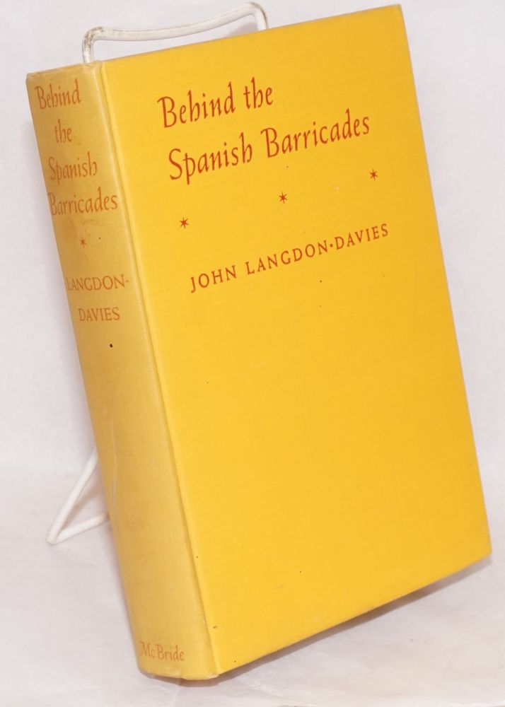 Behind the Spanish barricades. John Langdon-Davies.