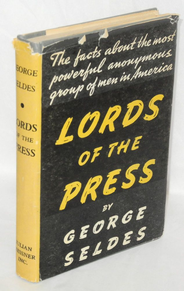 Lords of the press. George Seldes.