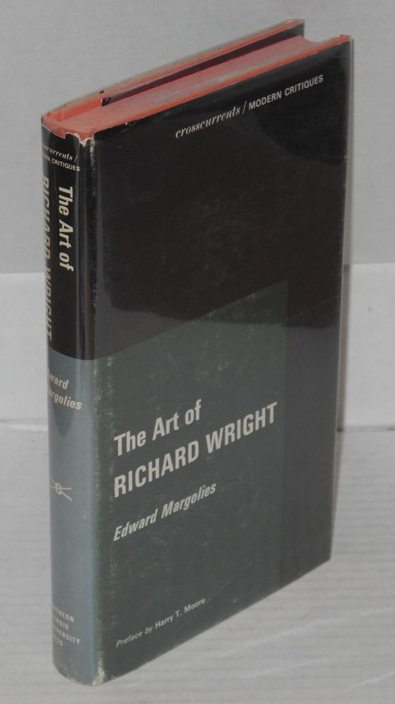 The art of Richard Wright; with a preface by Harry T. Moore. Edward Margolies.