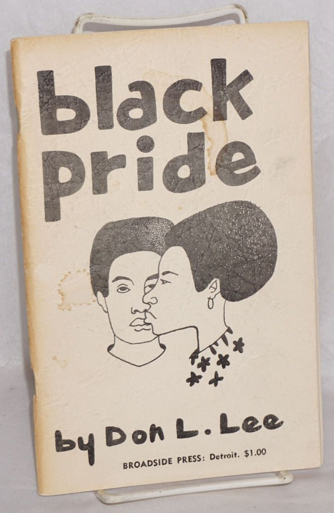 Black pride; introduction by Dudley Randall. Don L. Lee.