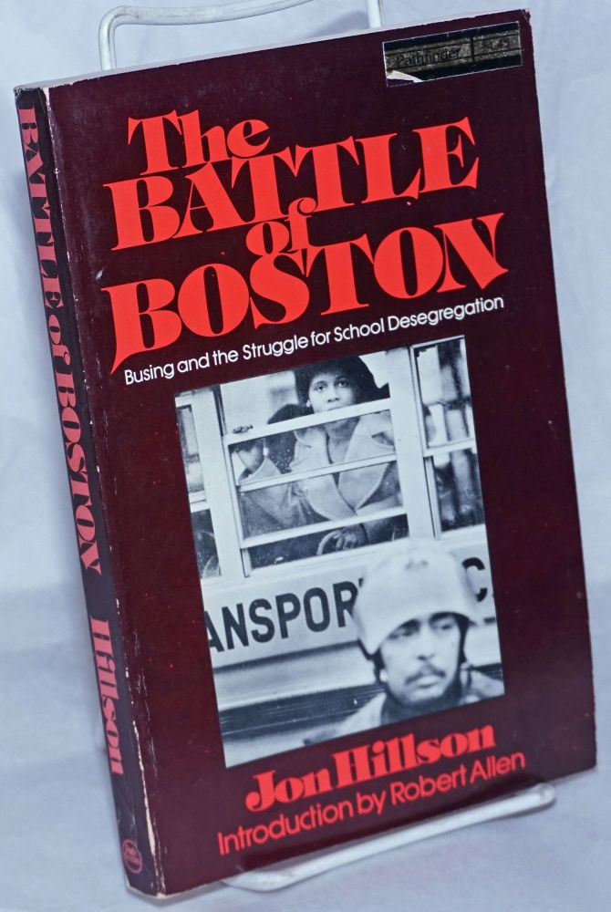 The battle of Boston; introduction by Robert Allen. Jon Hillson.