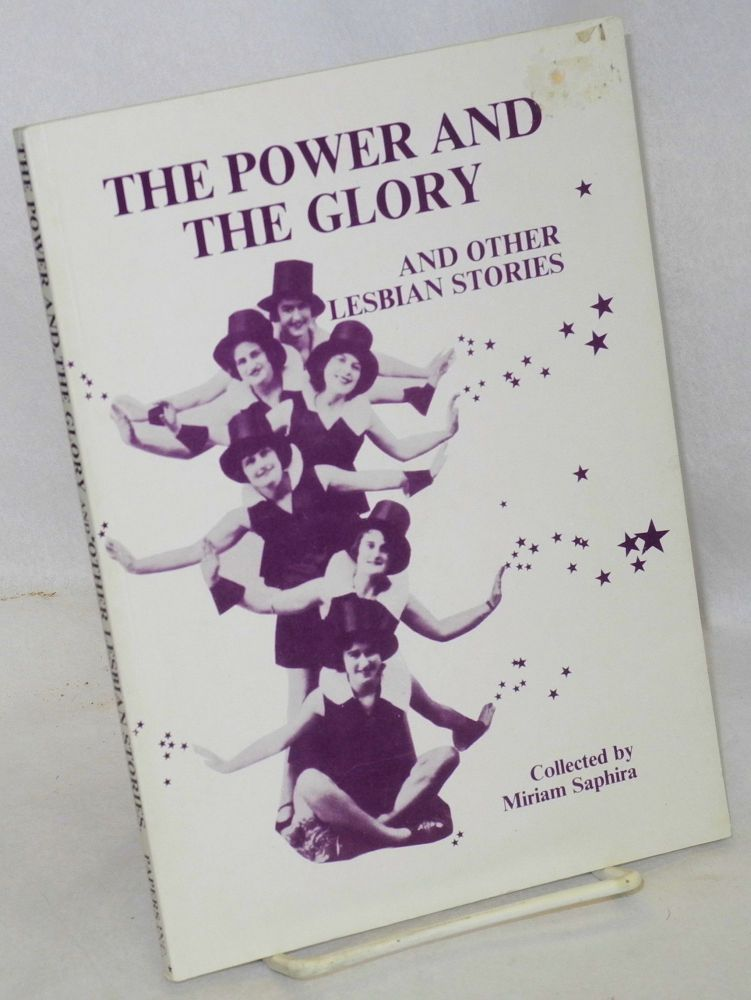 The power and the glory and other lesbian stories. Miriam Saphira, comp.