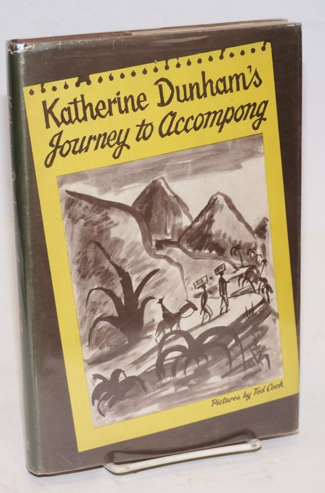 Katherine Dunham's journey to Accompong. Katherine Dunham, Ted Cook.