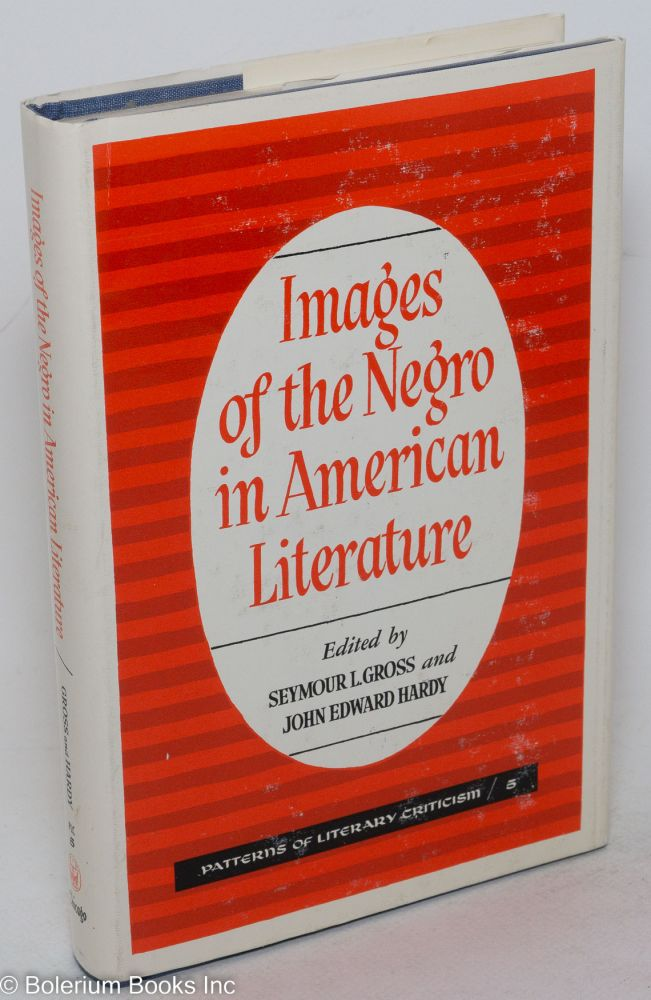 Images of the Negro in American literature. Seymour L. Gross, eds John Edward Hardy.