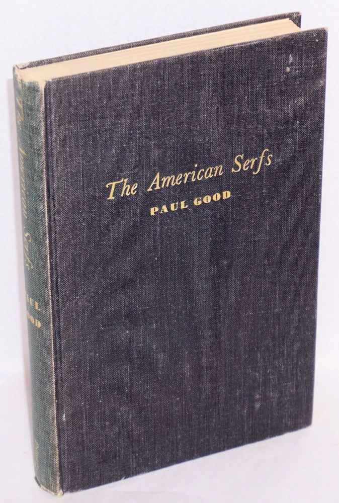 The American serfs. Paul Good.