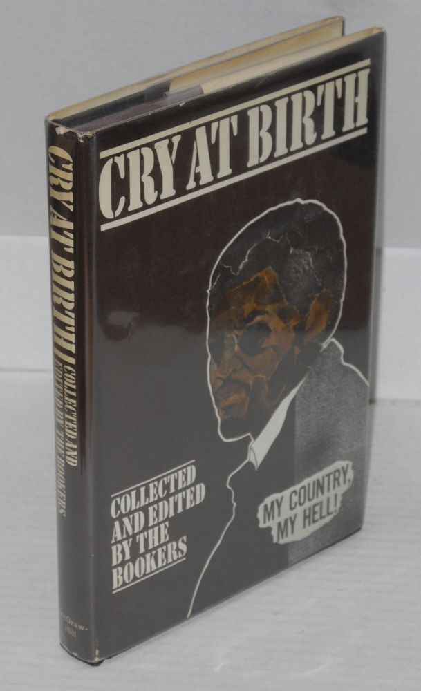 Cry at birth; collected and edited by the Bookers. Merrel Daniel Booker, , Jr., Merrel Daniel, Erma Barbour, Sr., Sue.