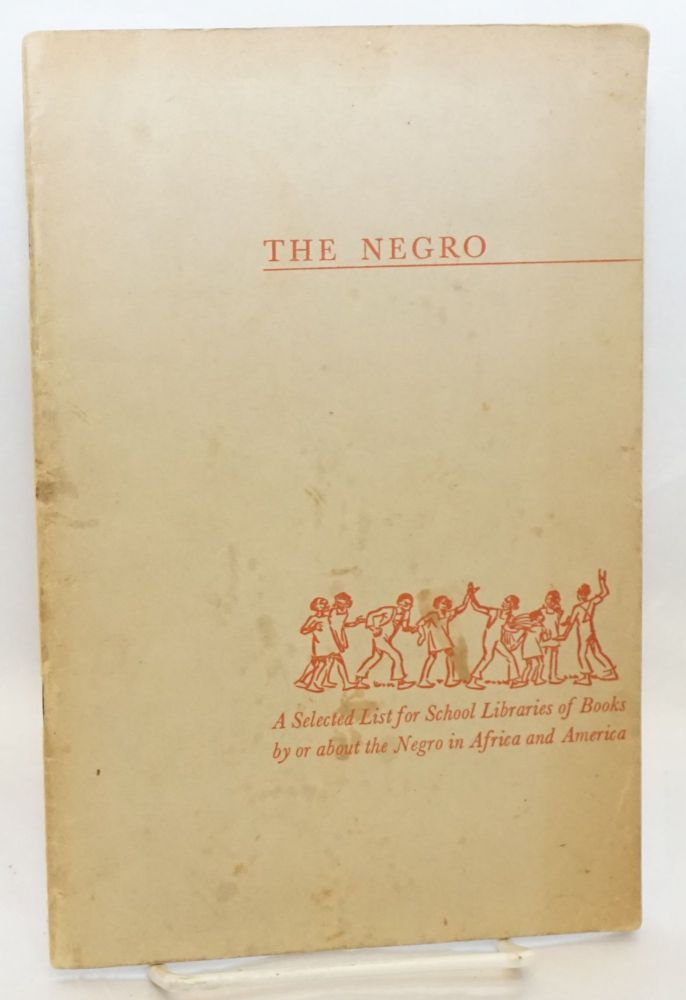 The Negro; a selected list for school libraries of books by or about the Negro in Africa and America. Revised, November, 1935. Division of School Libraries Tennesse State Department of Education, compiler.