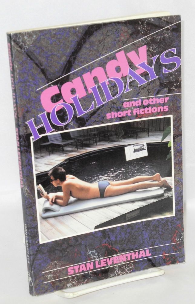 Candy holidays & other short fictions. Stan Leventhal.