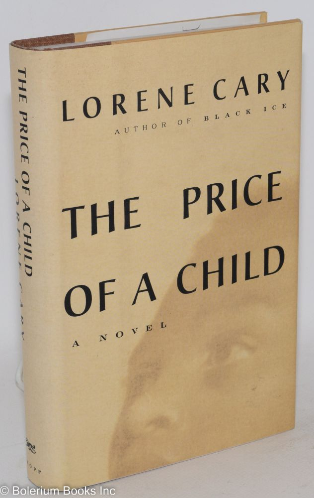 The price of a child; a novel. Lorene Cary.