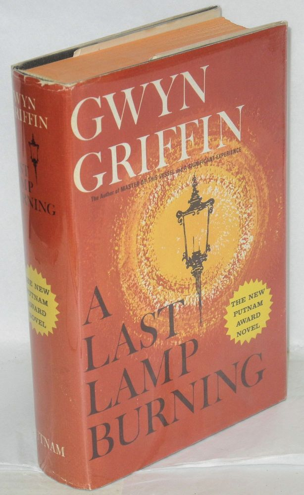 A last lamp burning; a novel. Gwyn Griffin.