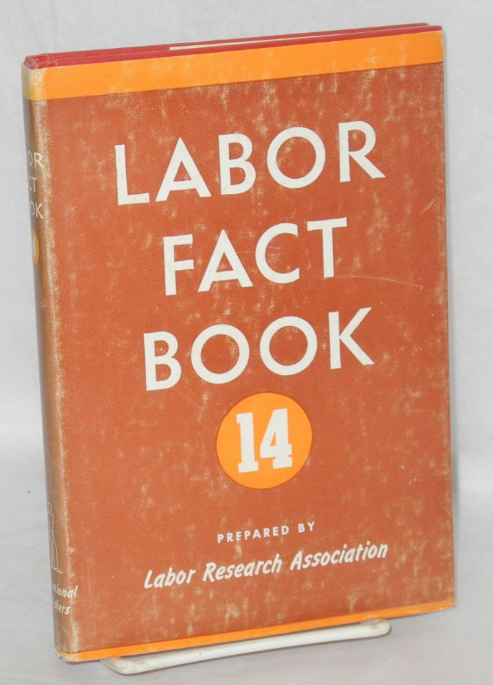 Labor fact book 14. Labor Research Association.