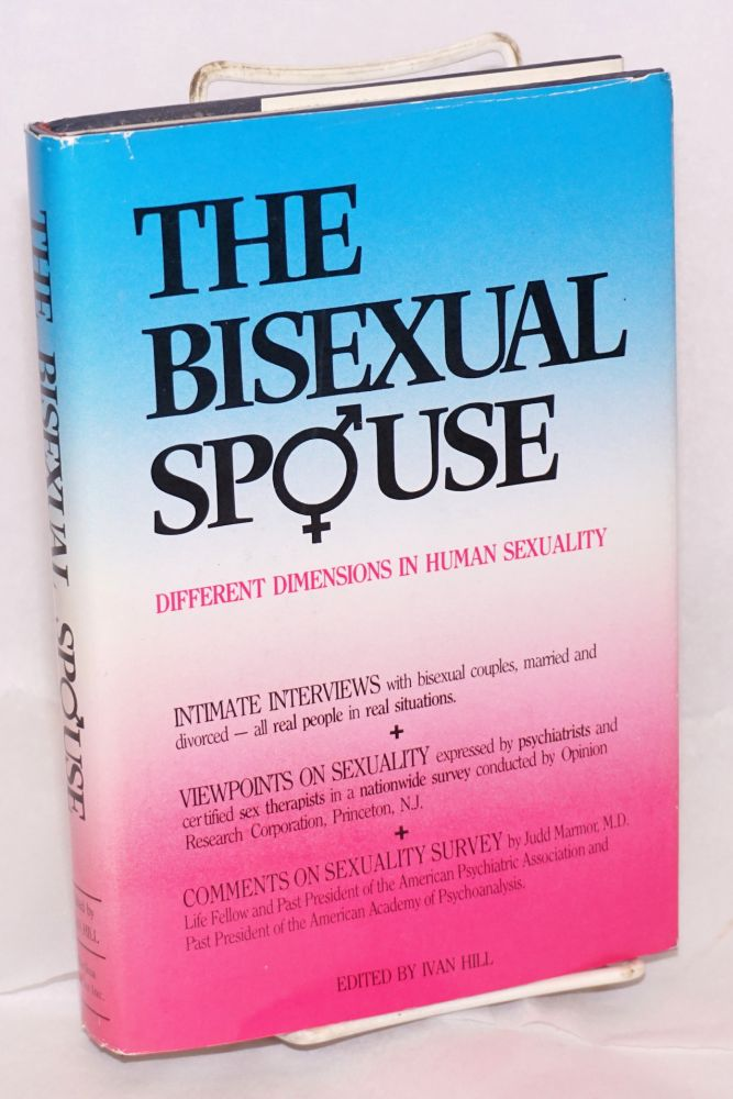 The bisexual spouse; different dimensions in human sexuality. Ivan Hill.