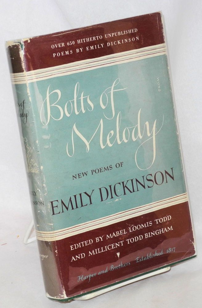 Bolts of melody; new poems of Emily Dickinson. Emily Dickinson, , Mabel Loomis Todd, Millicent Todd Bingham.