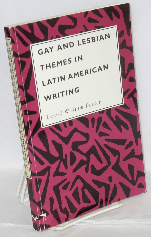 Gay and lesbian themes in Latin American writing. David William Foster.