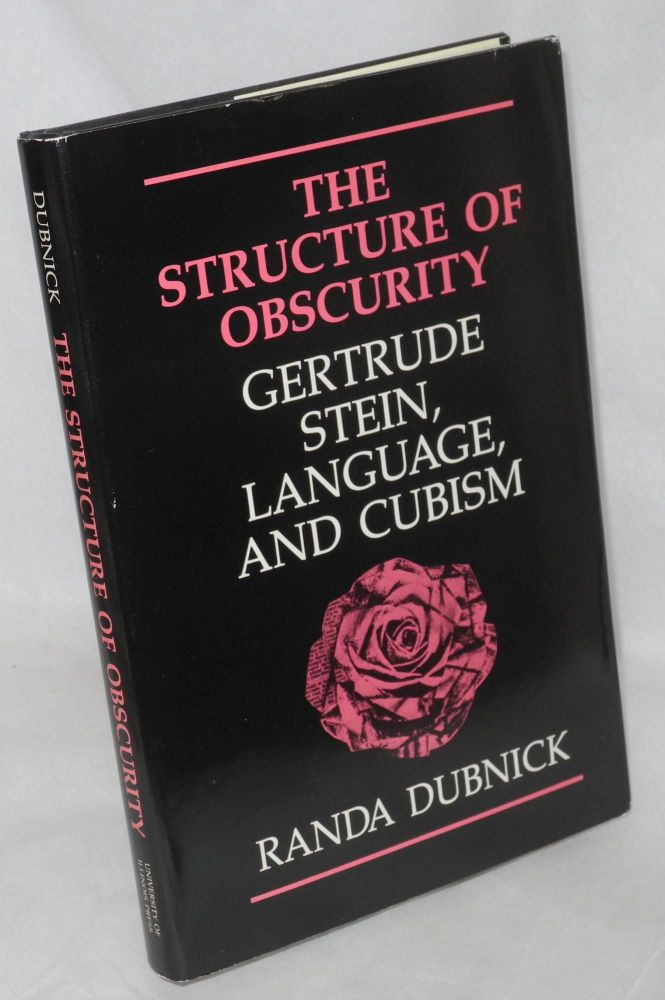 The structure of obscurity: Gertrude Stein, language, and cubism. Randa Dubnick.