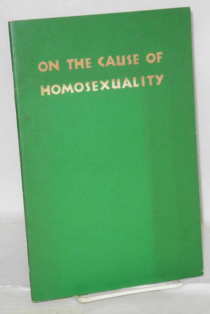 On the cause of homosexuality; two essays, the second in reply to the first. G. V. Hamilton, G. Legman.