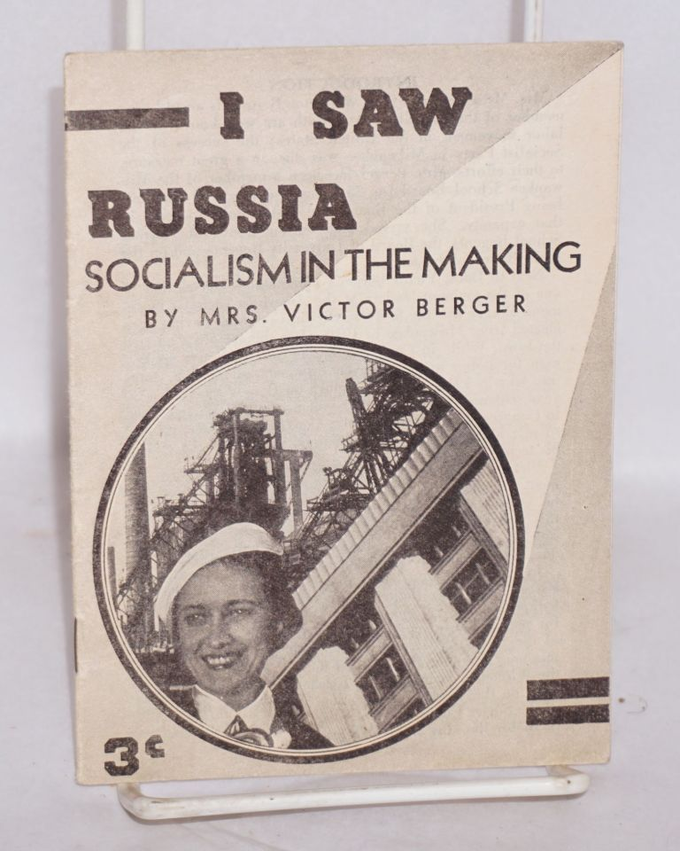 I saw Russia; socialism in the making, by Mrs. Victor Berger. Meta Berger.