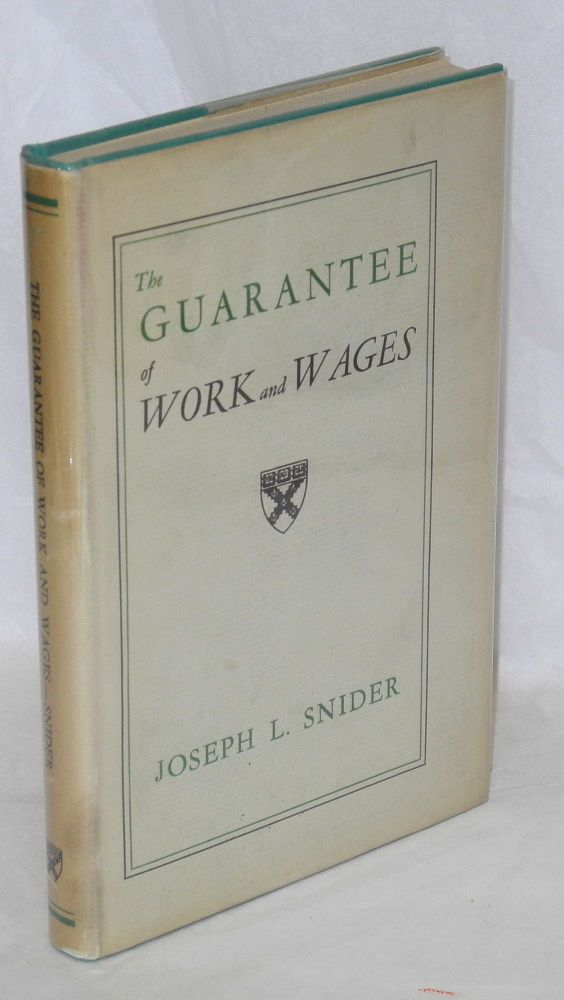 The guarantee of work and wages. Joseph L. Snider.