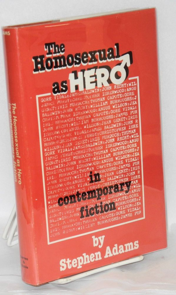 The homosexual as hero in contemporary fiction. Stephen D. Adams, , John Rechy, James Purdy, Carson McCullers, Truman Capote, James Baldwin, Gore Vidal, author-subjects.