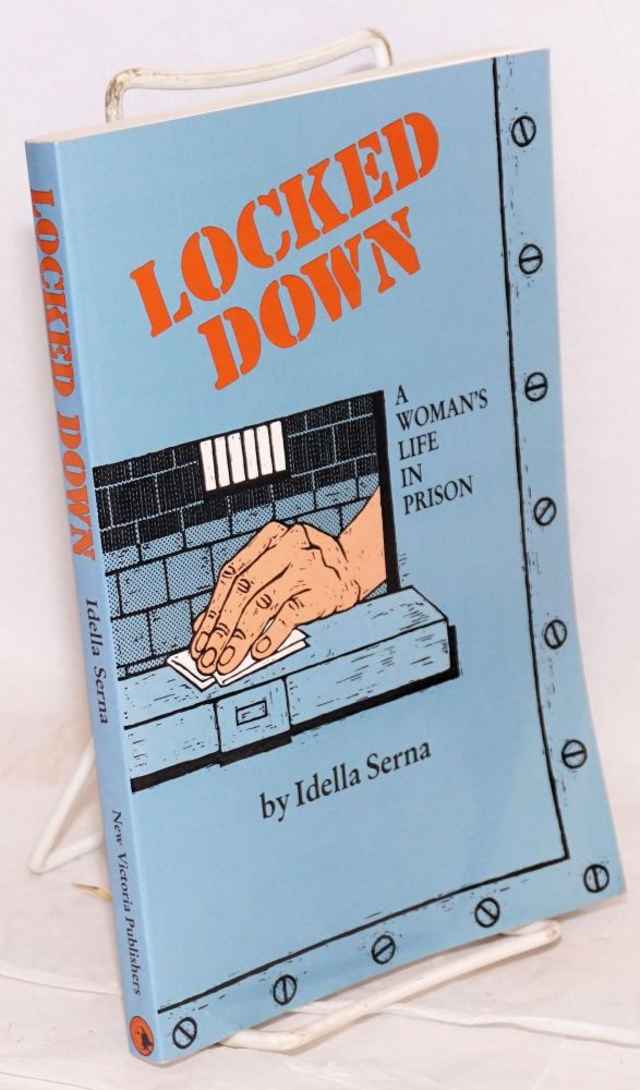 Locked down; a lesbian life in prison, the story of Mary (Lee) Dortch. Idella Serna.