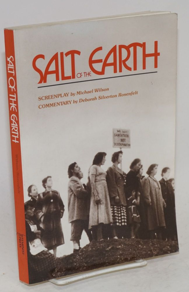 Salt of the earth; screenplay and commentary. Michael Wilson, , screenplay, Deborah Silverton Rosenfelt.