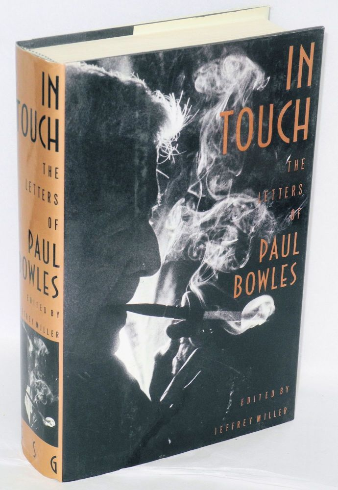 In touch; the letters of Paul Bowles. Paul Bowles, , Jeffrey Miller.
