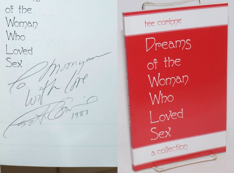 Dreams of the Woman Who Loved Sex: a collection [inscribed & signed]. Tee Corinne.