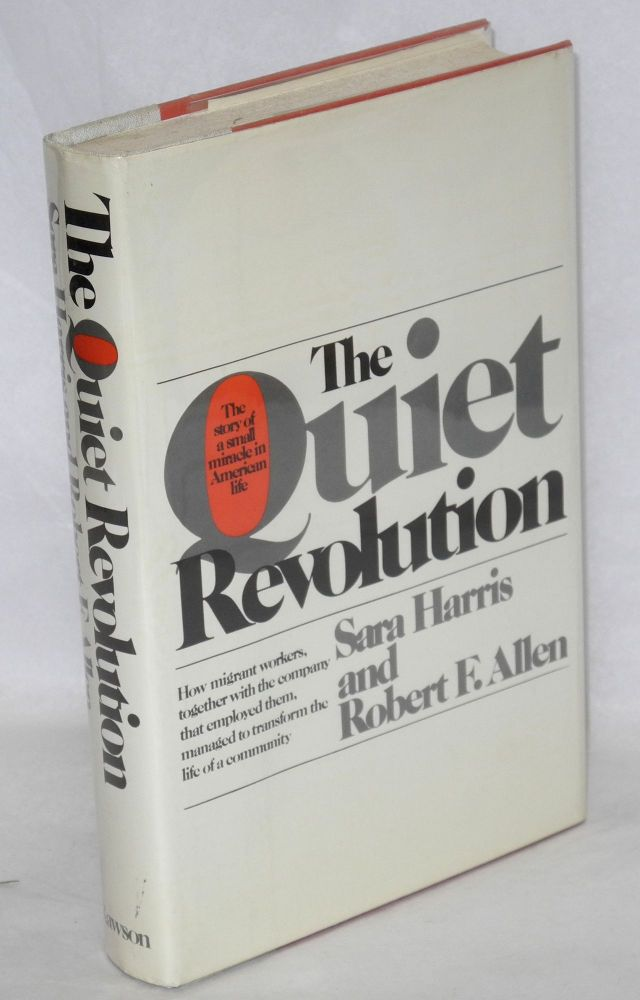 The quiet revolution; the story of a small miracle in American life. Sara Harris, Robert F. Allen.
