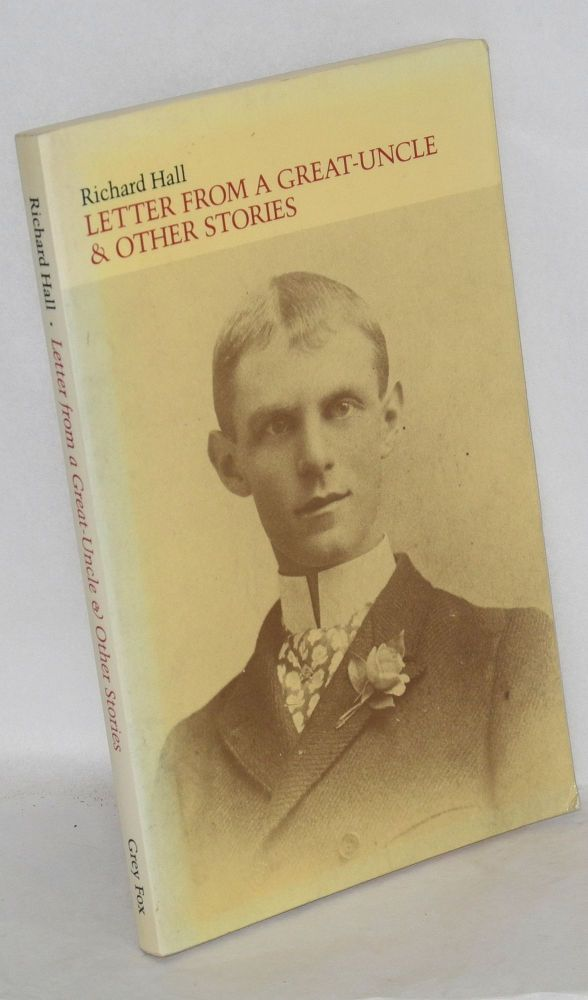 Letter from a great-uncle & other stories. Richard Hall.