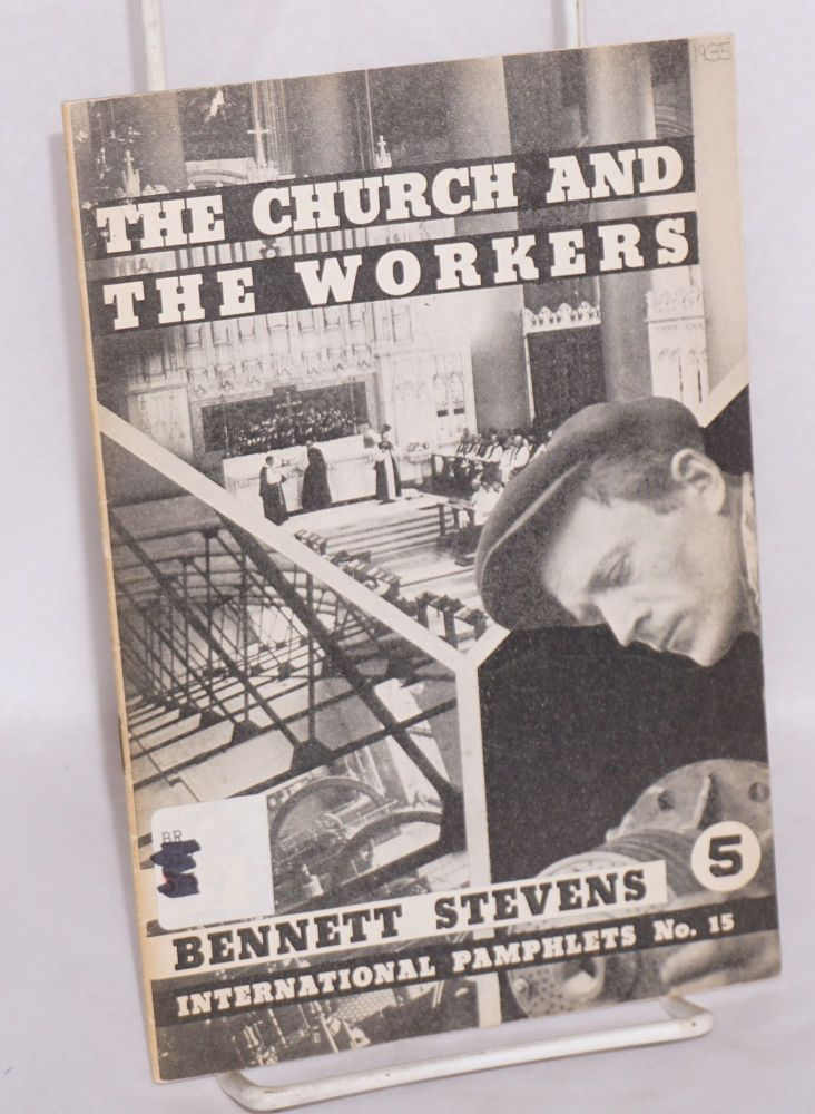 The church and the workers. Third edition. Bennett Stevens.