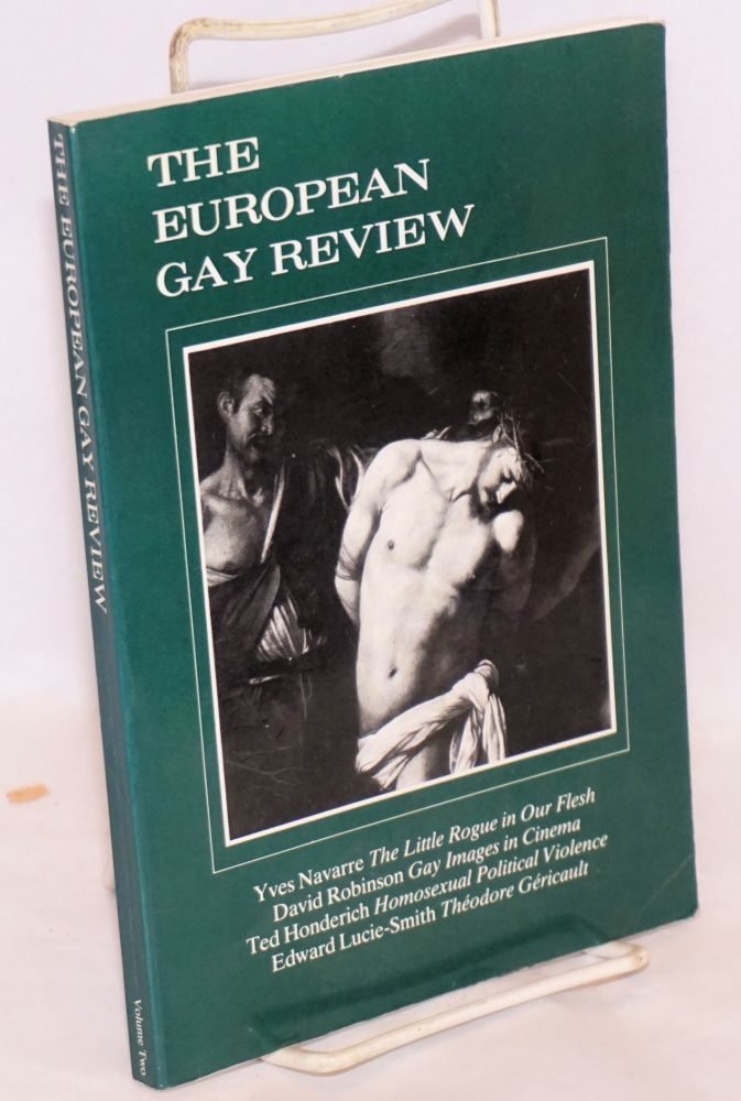 The European Gay Review: a quarterly review of homosexuality, the arts and ideas; volume two. Salvatore Santagati, , Yves Navarre, David Robinson, Edward Lucie-Smith.