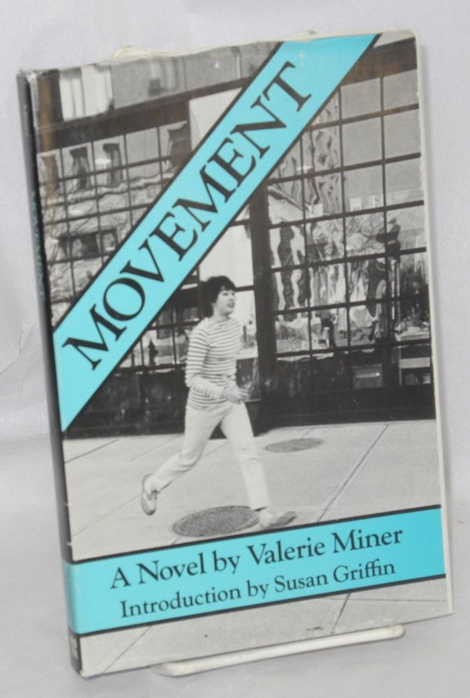 Movement; a novel in stories. Valerie Miner, , Susan Griffin.