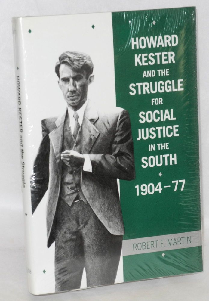 Howard Kester and the struggle for social justice in the South 1904-1977. Robert F. Martin.